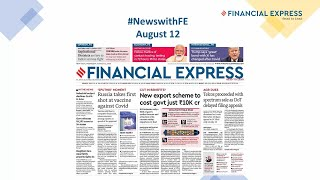 News with Financial Express Aug 12th, 2020 | News Analysis by Sunil Jain, Managing Editor, FE