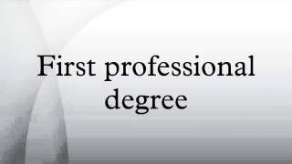 First professional degree