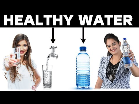 Healthy Water - Tap Water or Bottle Water..?