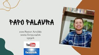 IP Central de Itapeva - Papo Palavra com Rev. Arnildo 02/06/2020