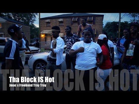 Jmac x Freeband Tray Tray - Tha Block Is Hot (Music Video)