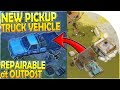 NEW PICKUP TRUCK VEHICLE at OUTPOST (REPAIRABLE at BASE) - Last Day on Earth Survival 1.11.3