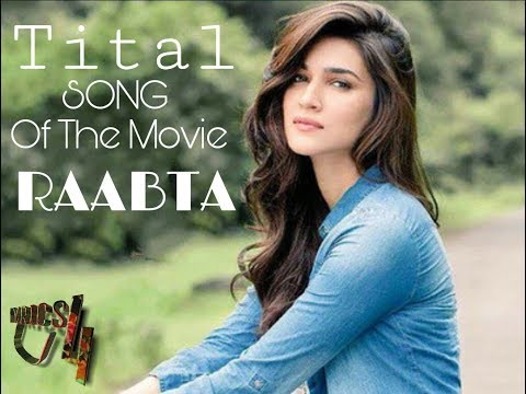 Title song of the movie RAABTA...Kuch toh hai tujhse raabta...#LYRICS 4 U
