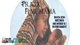 Praj-X - Fi Me Mama - February 2017