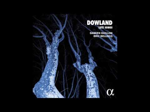 DOWLAND // Can She Excuse My Wrongs by Damien Guillon, Eric Bellocq
