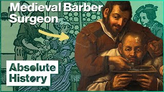 The Gruesome Surgeries Performed By Medieval Barbers | Worst Jobs | Absolute History