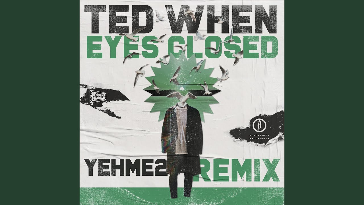 Eyes Closed (YehMe2 Remix)