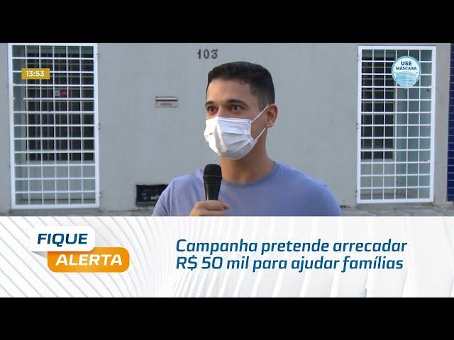 Campanha pretende arrecadar R$ 50 mil para ajudar famílias carentes