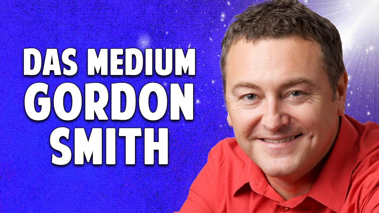 Kontakt Zu Verstorbenen Das Jenseits Medium Gordon Smith Youtube