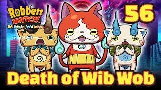 Yo-kai Watch Wibble Wobble #56: The Death of Wib Wob! Robbett Watch