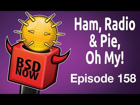 Ham, Radio & Pie, Oh My! | BSD Now 158