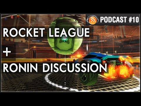 Rocket League Review Commentary + Ronin Devolver Digital Thoughts / Skilled Podcast #10