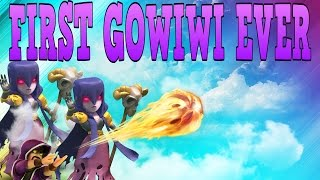 CLASH OF CLANS - HOW TO GOWIWI (MY FIRST GOWIWI EVER) LOSING MY GOWIWI VIRGINITY !