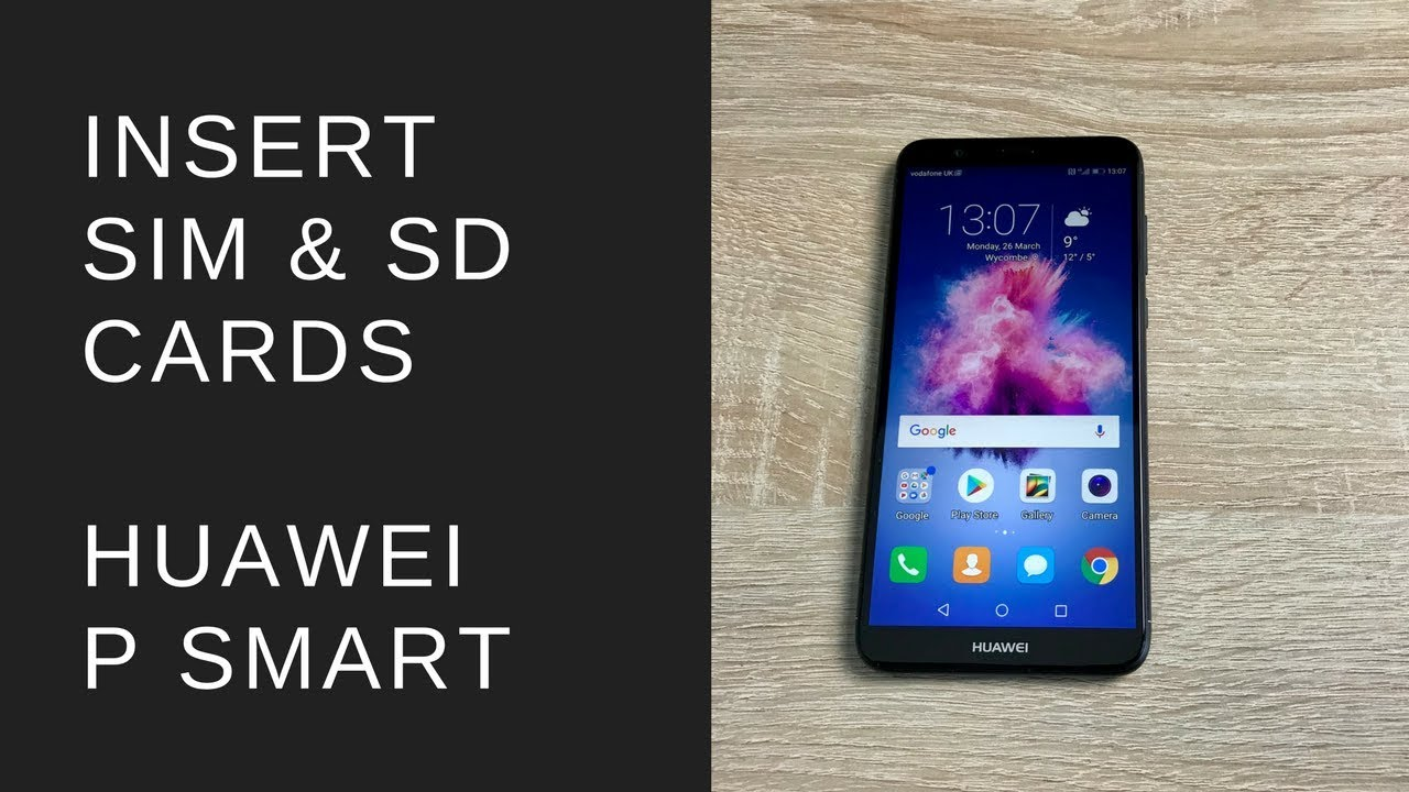 How To Insert Sim And Sd Cards Into Huawei P Smart