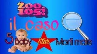 Il caso - 5 baby star morti male