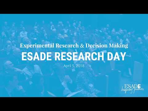 ESADE Research Day 2018: Experimental Research & Decision Making