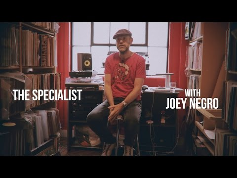 The Specialist: Joey Negro