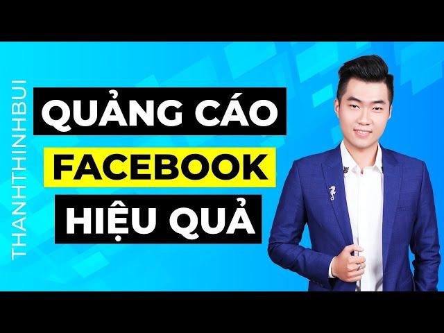 [Thanh Thịnh Bùi] Hướng dẫn cách chạy quảng cáo Facebook hiệu quả (Giao diện mới nhất)