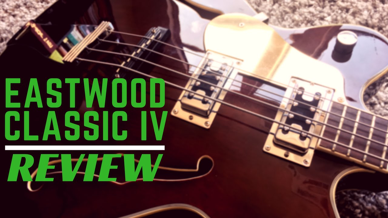 Eastwood Classic 4 Bass Guitar In Depth Review YouTube