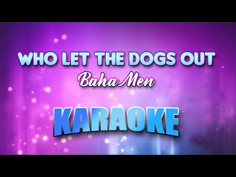 Baha Men - Who Let The Dogs Out (Karaoke version with Lyrics)