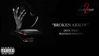 """Broken Arrow"" - Don Trip feat. Starlito (Official Audio)"