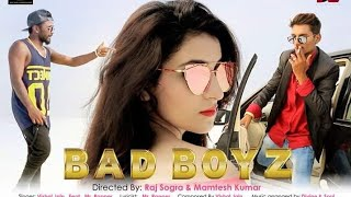 "New Hindi Song ""BAD BOYZ"" HD Official Video 2016 / Mamtesh / Vishal / Raj / Mr. Rapper / Saloni Jain"