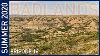 North Dakota Badlands - Suṁmer 2020 Episode 16