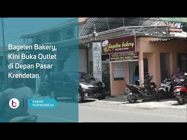 Bagelen Bakery, Kini Buka Outlet di Depan Pasar Krendetan