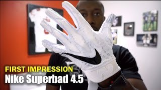 NIKE Superbad 4.5 Football Gloves: First Impression