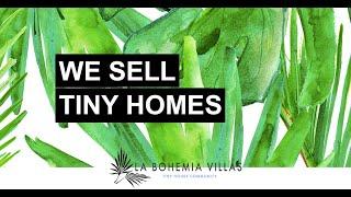We Sell Tiny Homes at La Bohemia Villas