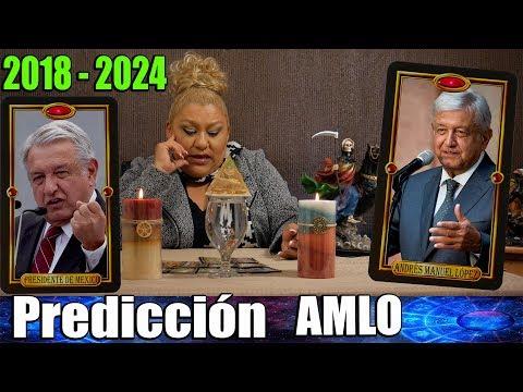 PREDICCIONES PARA ANDRES MANUEL LOPEZ OBRADOR NUEVO PRESIDENTE DE MEXICO 2018 2024