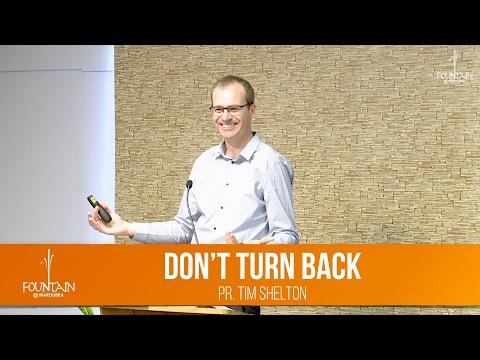 Don't Turn Back by Pr. Tim Shelton (21 January 2017)