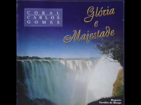 Coral Carlos Gomes   A Glória E Majestade