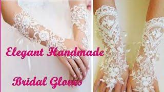 Elegant bridal gloves    DIY handmade lace gloves  Beautiful wedding gloves