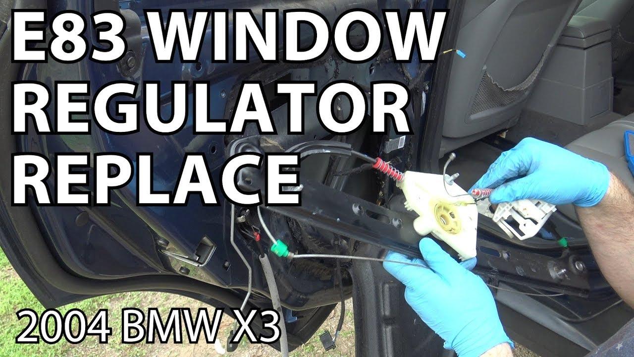 Bmw X3 E83 Window Regulator Replacement