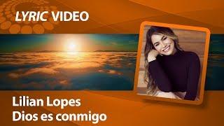 Lilian Lopes - Dios es conmigo [ LYRIC VIDEO ]
