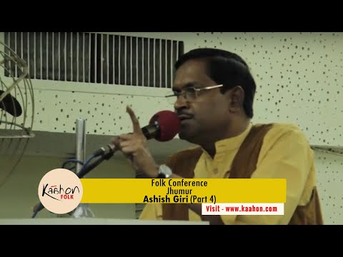 #KaahonFolk - Folk Conference I Jhumur I Ashish Giri I Part 4