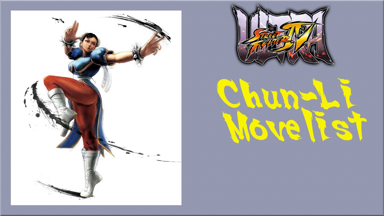 Ultra Street Fighter Iv Chun Li Move List Youtube