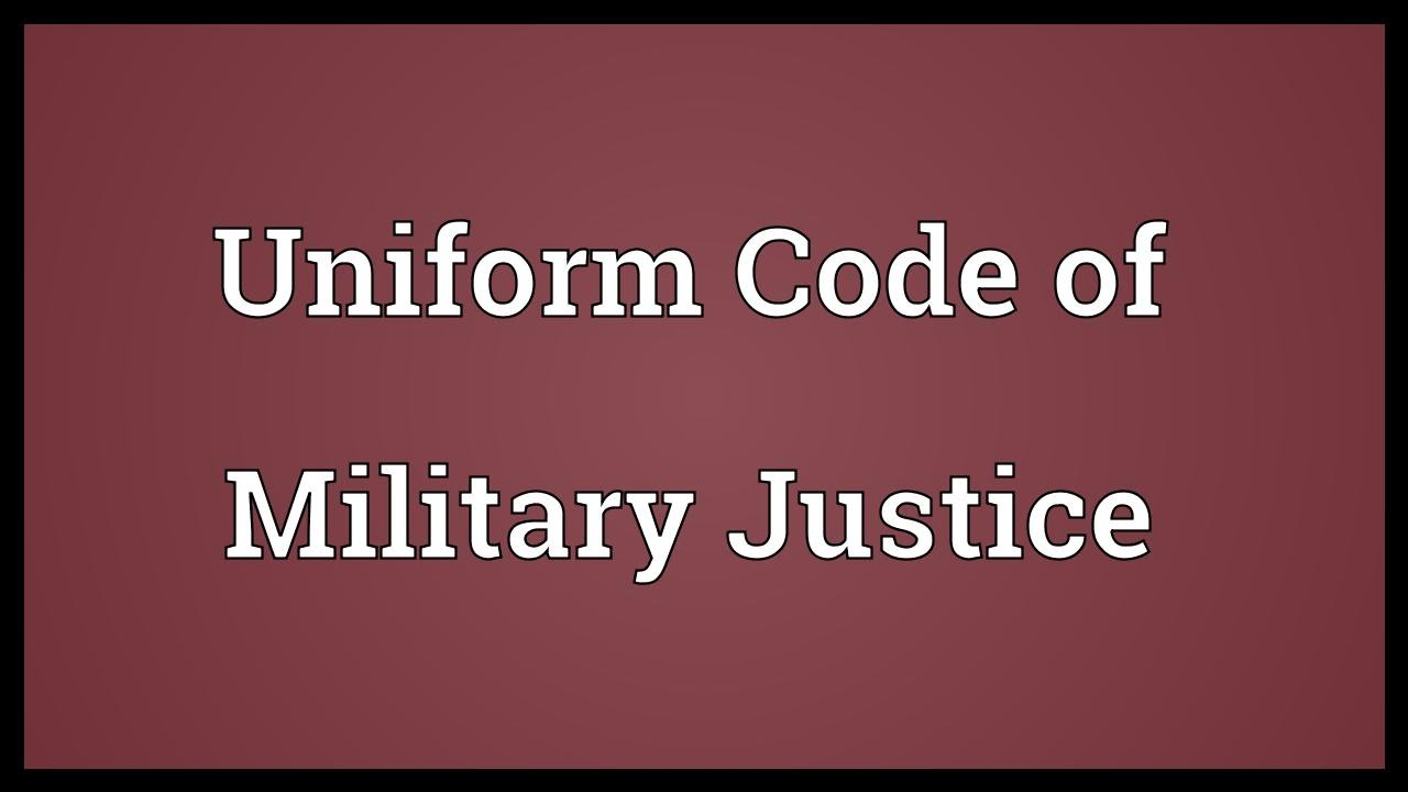 UCMJ United States Code of Military Justice