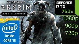 Skyrim Special Edition GTX 750 ti - i3 (Simulated) - 1080p - 900p - 720p - Remastered