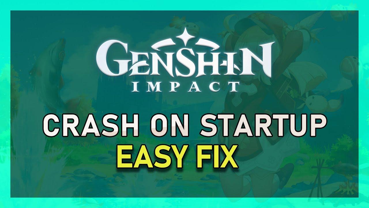 Genshin Impact How To Fix Crash On Startup Random Crashing Youtube