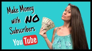 HOW TO MAKE MONEY ON YOUTUBE WITHOUT 1000 SUBSCRIBERS