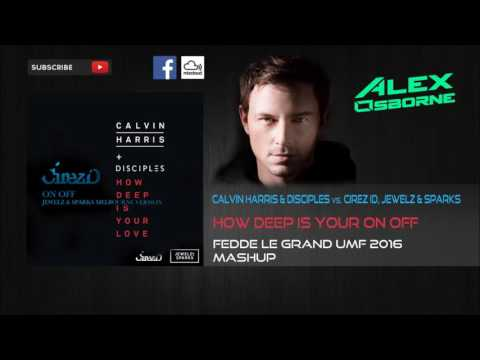 How Deep Is Your On Off (Fedde Le Grand UMF 2016 Mashup)