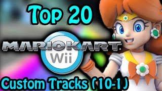 Top 20 Mario Kart Wii Custom Tracks (10-1)