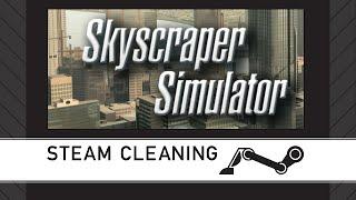 Steam Cleaning - Skyscraper Simulator
