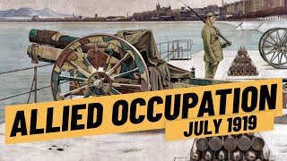 The Allied Occupation of Germany After The Treaty of Versailles  I THE GREAT WAR July 1919