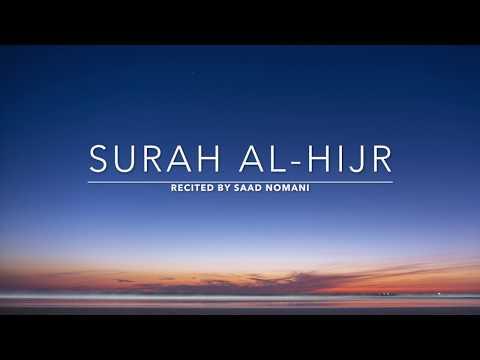 Surah Al-Hijr - سورة الحجر | Saad Nomani | English Translation