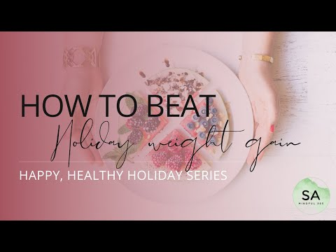 5 Tips to Avoid Holiday Weight Gain: a Mind-Body Approach