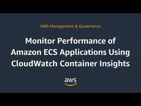 Monitor Performance of Amazon ECS Applications Using CloudWatch Container Insights