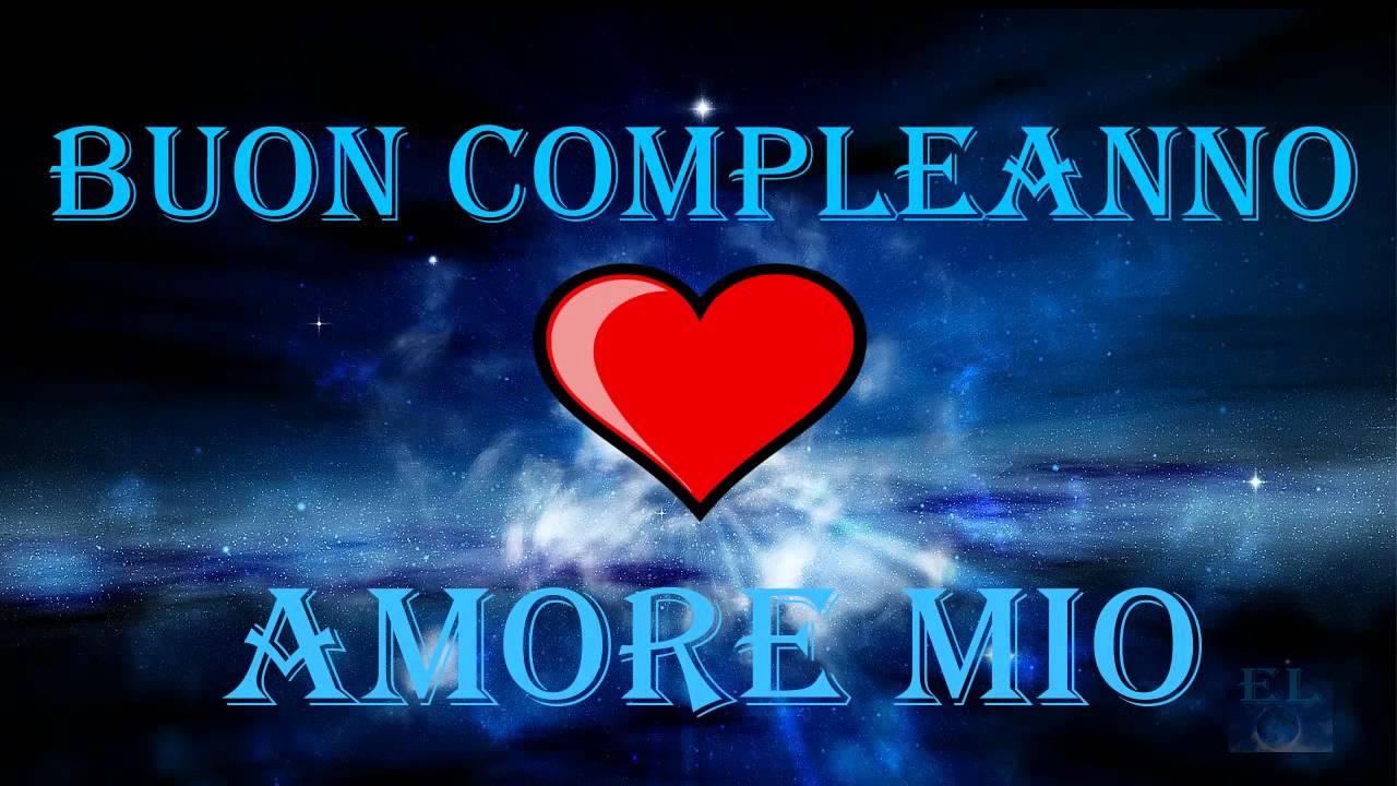 El Buon Compleanno Amore Mio Auguri Kiria Youtube